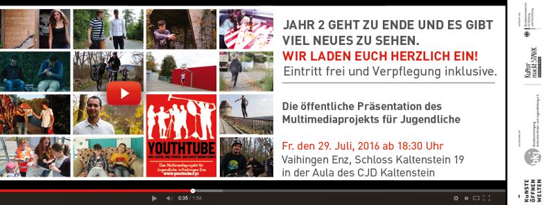 YOUTHtube Präsentation – Jahr II am 29.7. auf Schloss Kaltenstein!